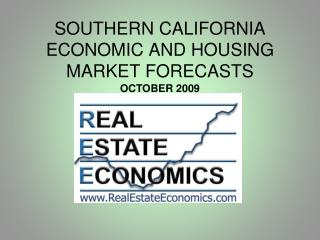 SOUTHERN CALIFORNIA ECONOMIC AND HOUSING MARKET FORECASTS