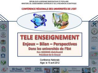 TELE ENSEIGNEMENT Enjeux – Bilan – Perspectives Dans les universités de l'Est