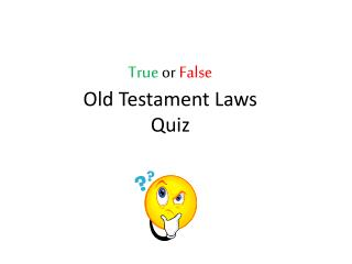 True  or  False  Old Testament Laws Quiz