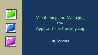 Maintaining and Managing  the  Applicant File Tracking Log