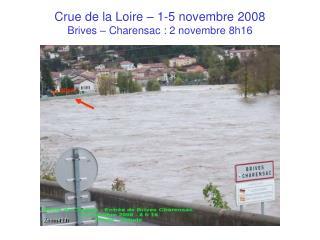 Crue de la Loire – 1-5 novembre 2008 Brives – Charensac : 2 novembre 8h16