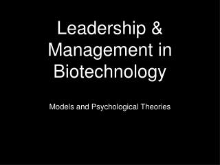 Leadership & Management in Biotechnology