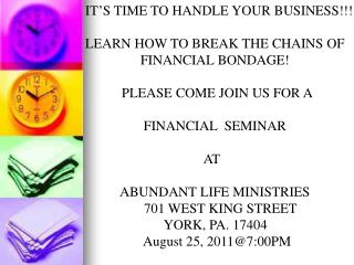 IT'S TIME TO HANDLE YOUR BUSINESS!!! 		LEARN HOW TO BREAK THE CHAINS OF
