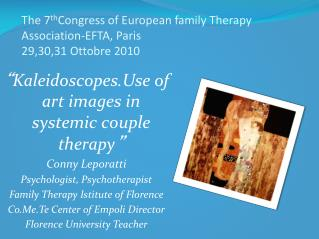 The 7 th Congress of European family Therapy Association-EFTA, Paris 29,30,31 Ottobre 2010