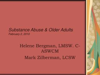 Substance Abuse & Older Adults February 2, 2010