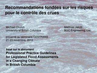 bas é sur le document Professional Practice Guidelines  for Legislated Flood Assessments