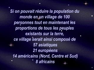 Si on pouvait réduire la population du monde en un village de 100