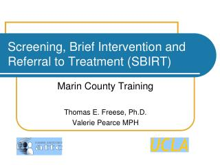 Screening, Brief Intervention and Referral to Treatment (SBIRT)