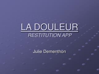 LA DOULEUR RESTITUTION APP