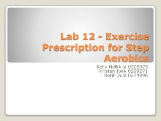 Lab 12 - Exercise Prescription for Step Aerobics