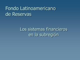 Fondo Latinoamericano de Reservas