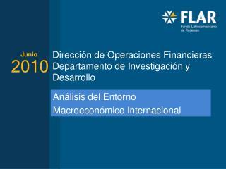 Dirección de Operaciones Financieras  Departamento de Investigación y Desarrollo