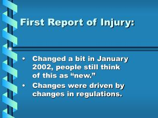 First Report of Injury: