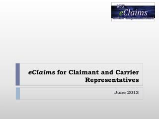 eClaims  for Claimant and Carrier Representatives