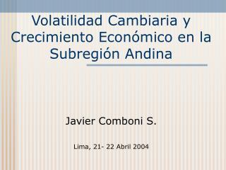 Volatilidad Cambiaria y Crecimiento Económico en la Subregión Andina