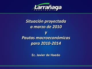 Situación proyectada a marzo de 2010 y Pautas macroeconómicas para 2010-2014