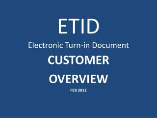 ETID Electronic Turn-in Document