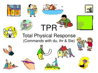 TPR Total Physical Response (Commands with du, ihr & Sie)