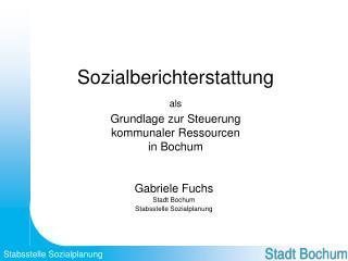 Sozialberichterstattung als Grundlage zur Steuerung kommunaler Ressourcen in Bochum