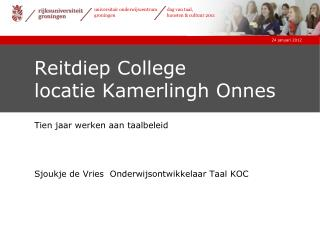 Reitdiep College  locatie Kamerlingh Onnes