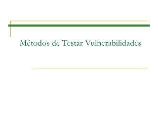 Métodos de Testar Vulnerabilidades