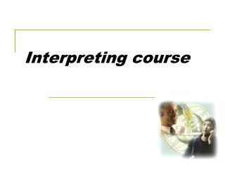 Interpreting course