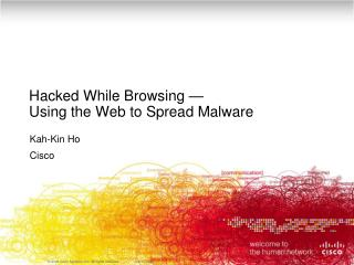 Hacked While Browsing  — Using the Web to Spread Malware