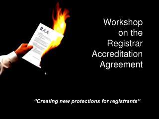 Workshop on the  Registrar  Accreditation Agreement