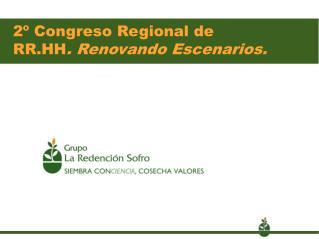 2º Congreso Regional de  RR.HH . Renovando Escenarios.