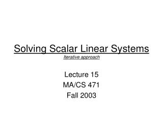 Solving Scalar Linear Systems  Iterative approach