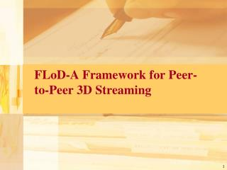 FLoD-A Framework for Peer-to-Peer 3D Streaming