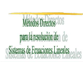 Métodos Directos  para la resolución de  Sistemas de Ecuaciones Lineales