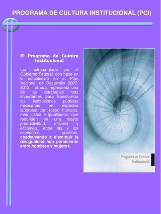 PROGRAMA DE CULTURA INSTITUCIONAL (PCI)