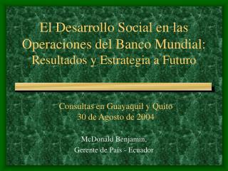El Desarrollo Social en las Operaciones del Banco Mundial: Resultados y Estrategia a Futuro