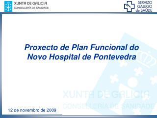 Proxecto de Plan Funcional do Novo Hospital de Pontevedra