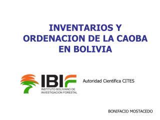 INVENTARIOS Y ORDENACION DE LA CAOBA EN BOLIVIA
