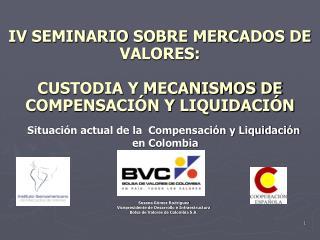 IV SEMINARIO SOBRE MERCADOS DE VALORES:  CUSTODIA Y MECANISMOS DE COMPENSACIÓN Y LIQUIDACIÓN
