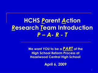 HCHS  P arent  A ction  R esearch  T eam Introduction P – A- R - T