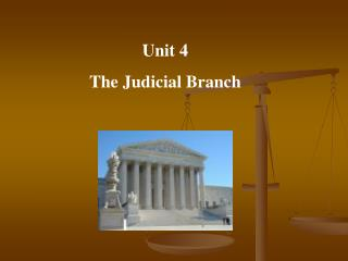 Unit 4 The Judicial Branch
