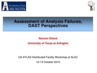 Nurcan Ozturk University of Texas at Arlington US ATLAS Distributed Facility Workshop at SLAC