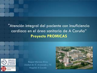 Raquel Marzoa Rivas Unidad de IC Avanzada y TC Hospital A Coruña