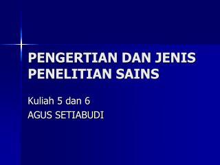 PENGERTIAN DAN JENIS PENELITIAN SAINS