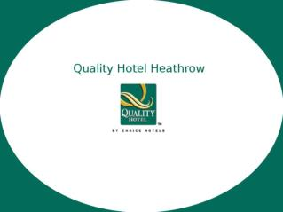 Quality Hotel Heathrow - Accommodation near Heathrow Airport