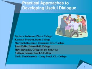 Practical Approaches to Developing Useful Dialogue
