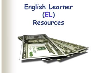 English Learner ( EL ) Resources