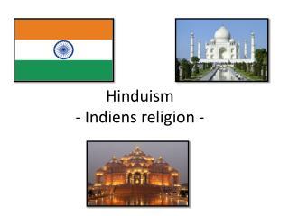 Hinduism - Indiens religion -