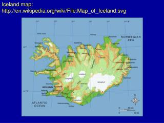 Iceland map: en.wikipedia/wiki/File:Map_of_Iceland.svg