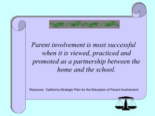 Resource:  California Strategic Plan for the Education of Parent Involvement.