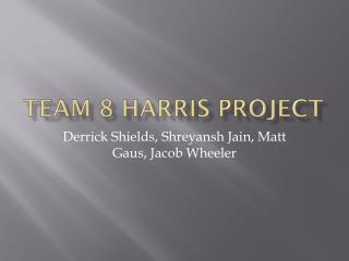Team 8 HARRIS Project