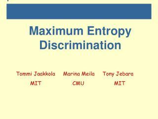 Maximum Entropy Discrimination